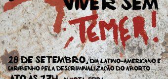 28/09/2016 – Feministas fazem ato pela descriminalização do aborto