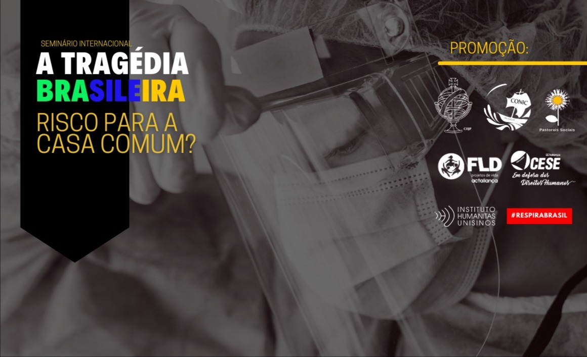 Seminário Internacional: Tragédia Brasileira: Risco Para a Casa Comum?