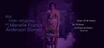 Ato Inter-Religioso por Marielle Franco em Recife
