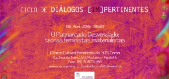 08/04/2016, às 18h30 – O patriarcado desvendado: teorias feministas materialistas    { Ciclo de Diálogos [Im]pertinentes *01 }