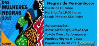 """07/10/15, às 19h – Lançamento do vídeo """"Marcha das Mulheres Negras de Pernambuco"""" (no Pátio de São Pedro, Recife_PE)"""