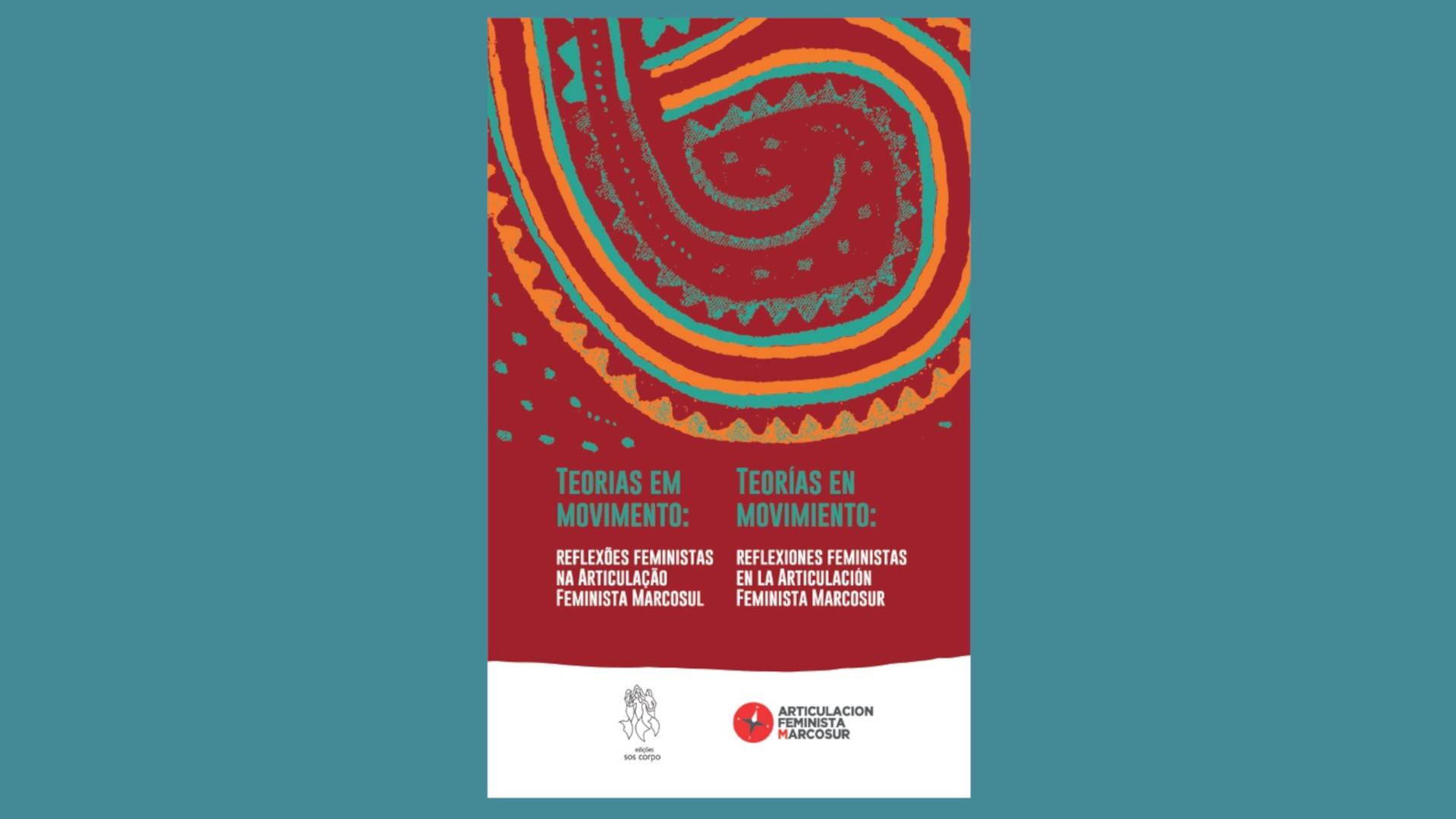 [Livro] Teoria em Movimento: reflexões feministas na Articulação Feminista Marcosul