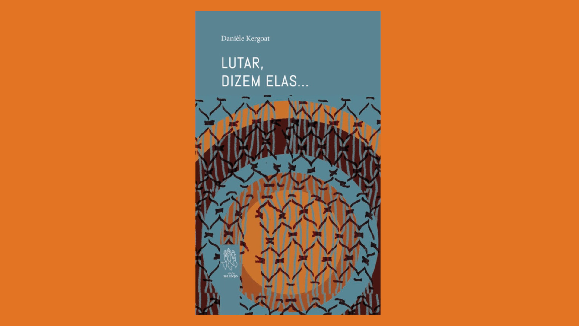 [Livro] Lutar, Dizem Elas… de Danièle Kergoat disponível para download