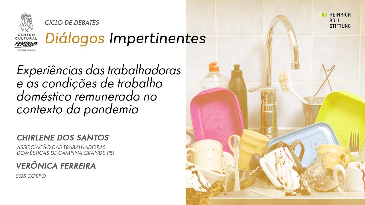 2º dia de Diálogos Impertinentes aborda as experiências e as condições de trabalho das trabalhadoras domésticas na pandemia