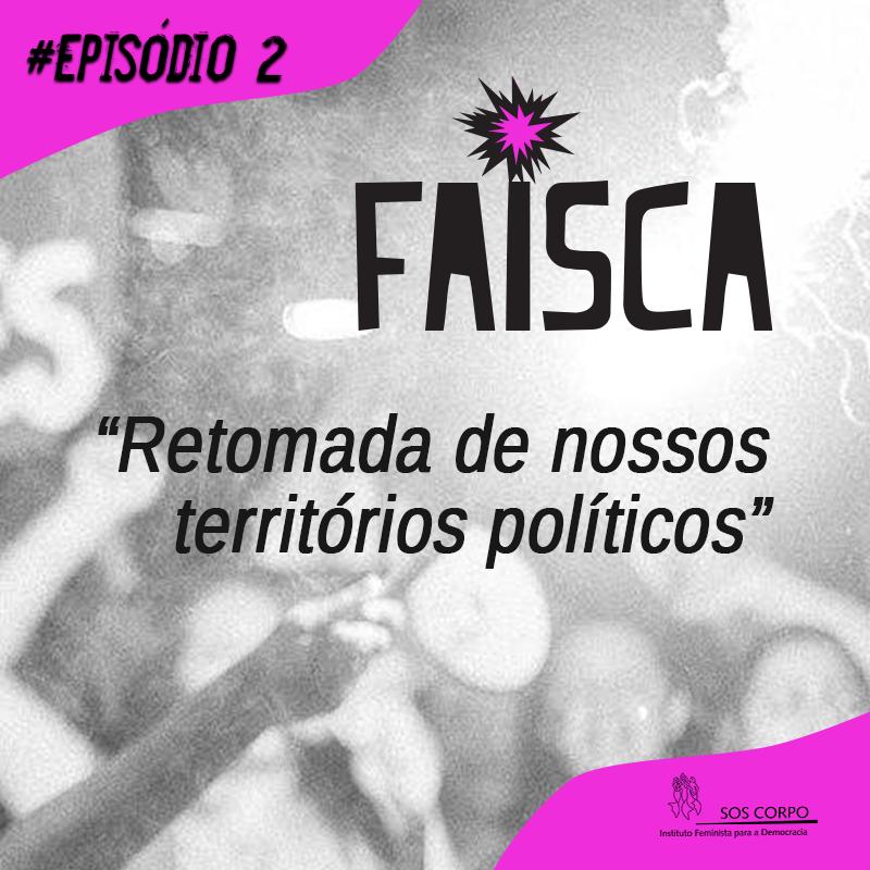 É o fim do Bolsonarismo?! Faísca Feminista