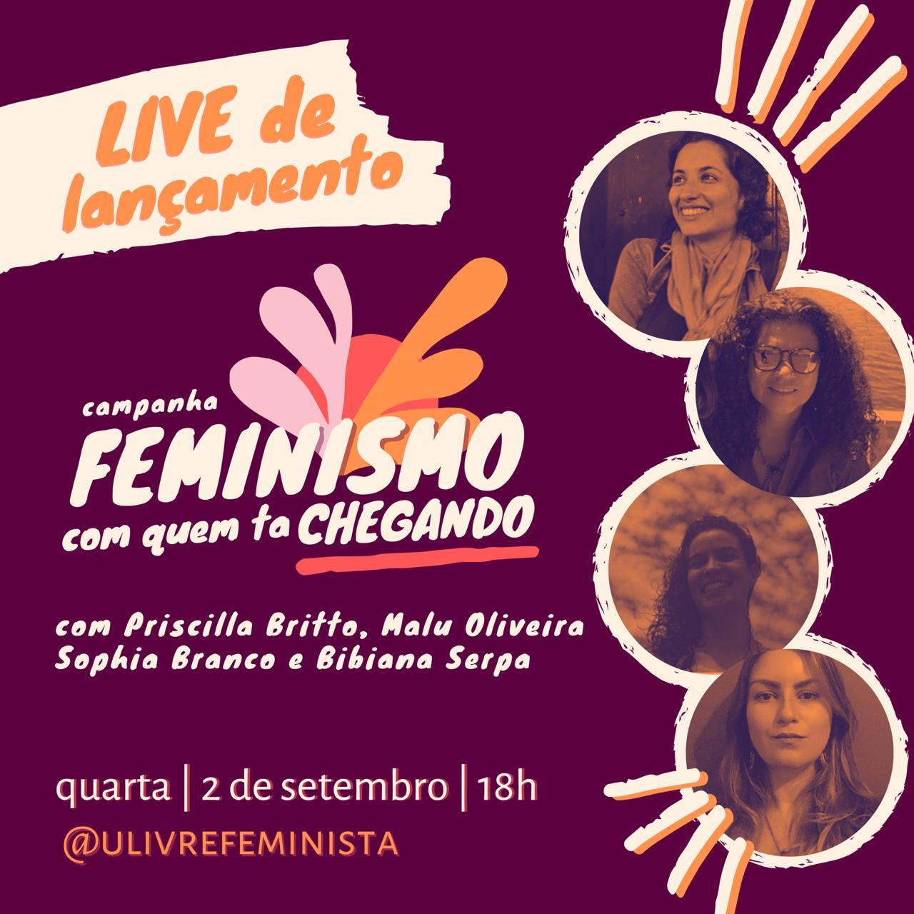 """Campanha """"Feminismo com quem tá chegando"""""""
