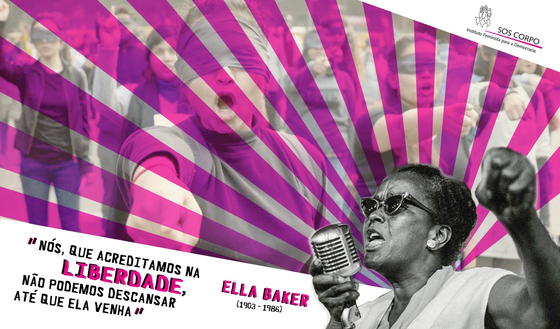 """""""Nós, que acreditamos na liberdade não podemos descansar até que ela venha"""" – Ella Baker"""