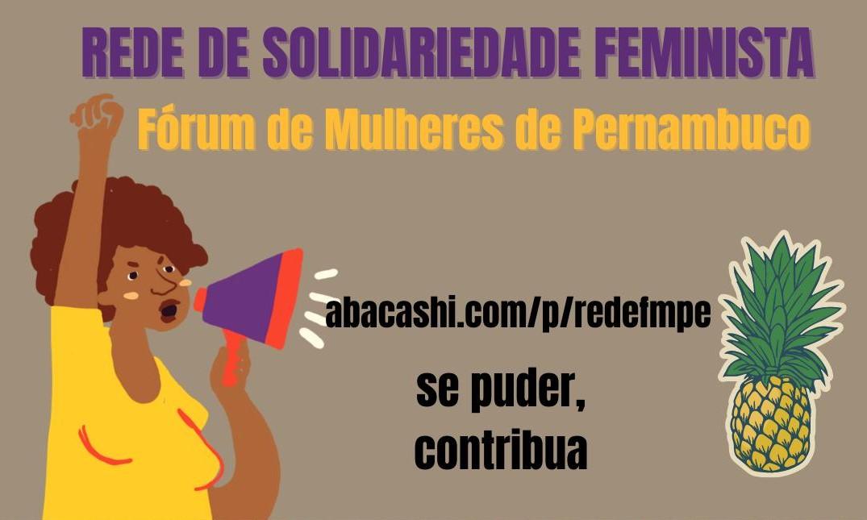 Solidariedade feminista: Fórum de Mulheres de PE lança nova campanha