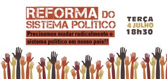 A Reforma do Sistema Político nesta Conjuntura – [debate adiado em apoio à greve das/os rodoviárias/os – aguarde divulgação de nova data]