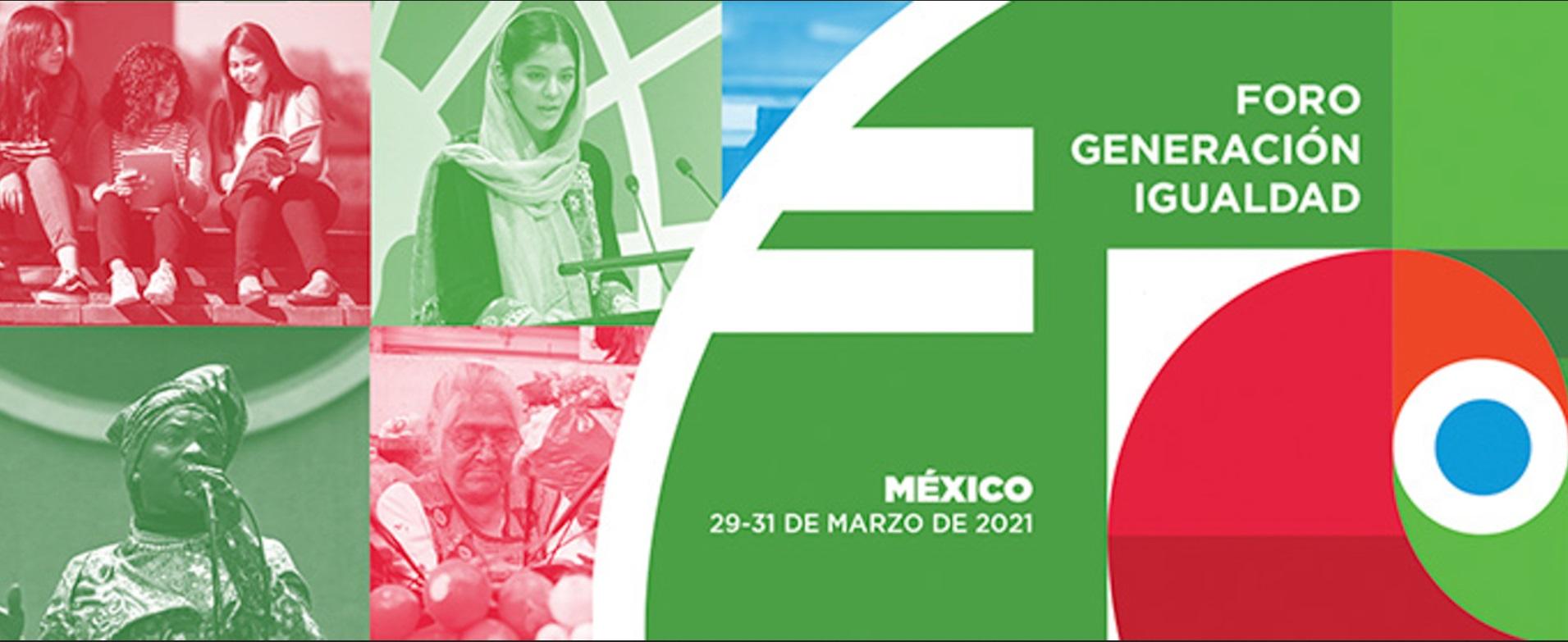Foro Generación Igualdad 2021: Fortalecer nuestra agenda feminista