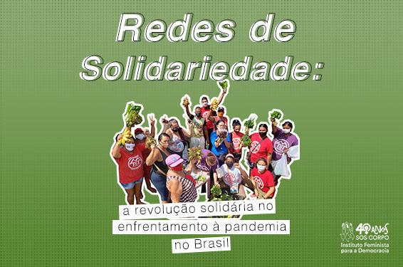 Rede de Solidariedade: a revolução solidária no enfrentamento à Pandemia no Brasil