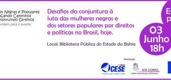 02 a 04/06/16 – Desafios da atual conjuntura brasileira para a luta das mulheres negras e  populares será tema de encontro em Salvador