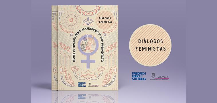 Nova publicação do Diálogos Feministas apresenta os desafios do feminismo frente a onda fundamentalista no Brasil