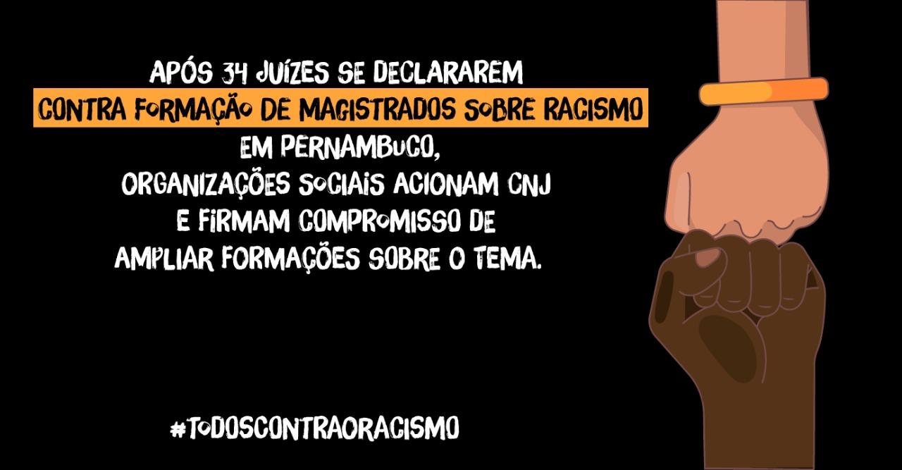 Sociedade civil pede providências para os 34 juízes que se declaram contra curso sobre racismo para magistratura em Pernambuco