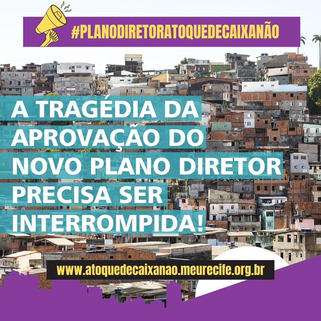 A tragédia da aprovação do novo Plano Diretor do Recife precisa ser interrompida!