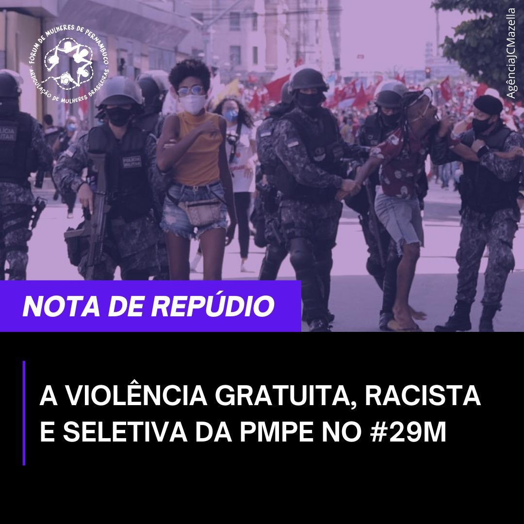 Nota de Repúdio: violência gratuita, racista e seletiva da PMPE no #29M