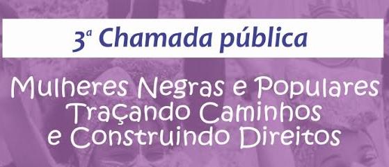 De 05 out 16 a 22 nov 16 – Mulheres Negras e Populares: 3ª Chamada Pública para seleção de projetos