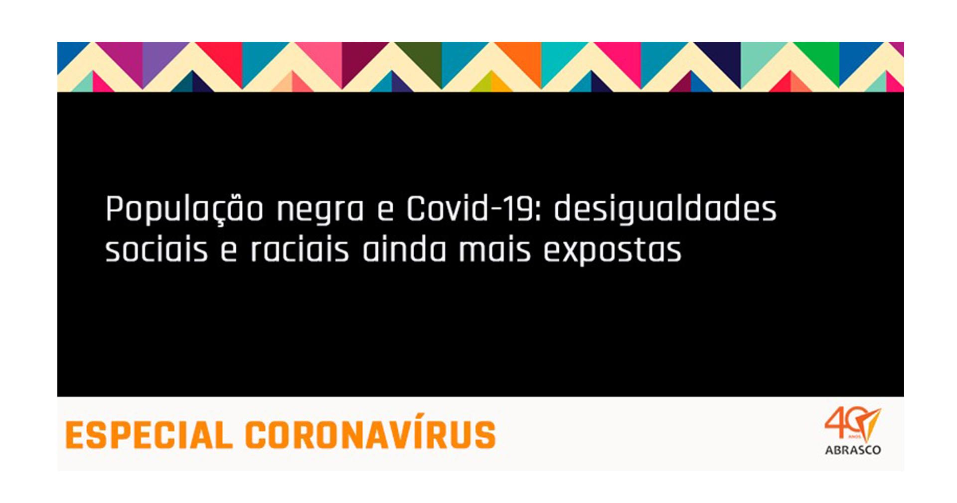 População negra e Covid-19: desigualdades sociais e raciais ainda mais expostas