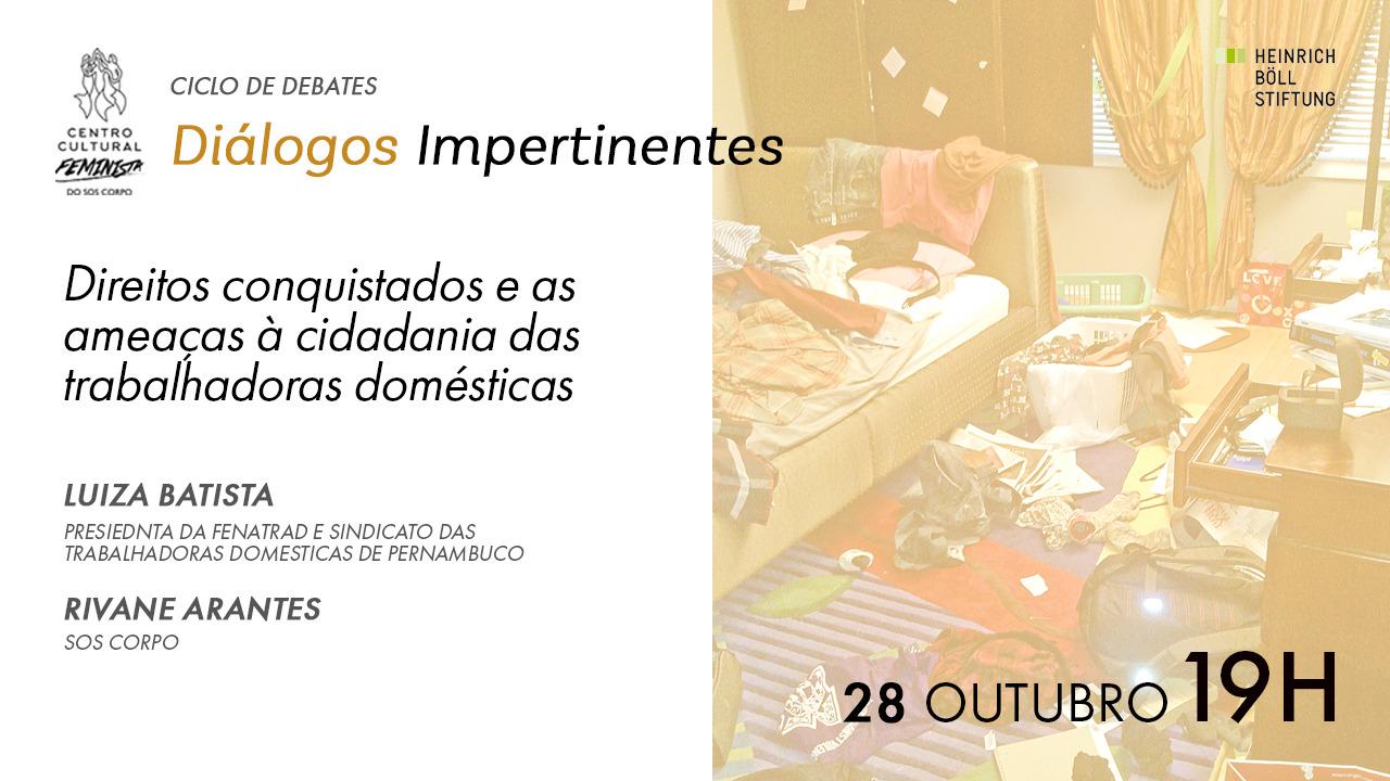 3ª noite de Diálogos Impertinentes discute as ameaças aos direitos e à cidadania das trabalhadoras domésticas