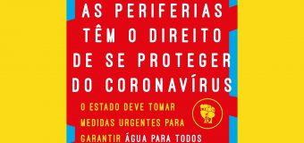 As periferias tem o direito de se proteger do coronavírus