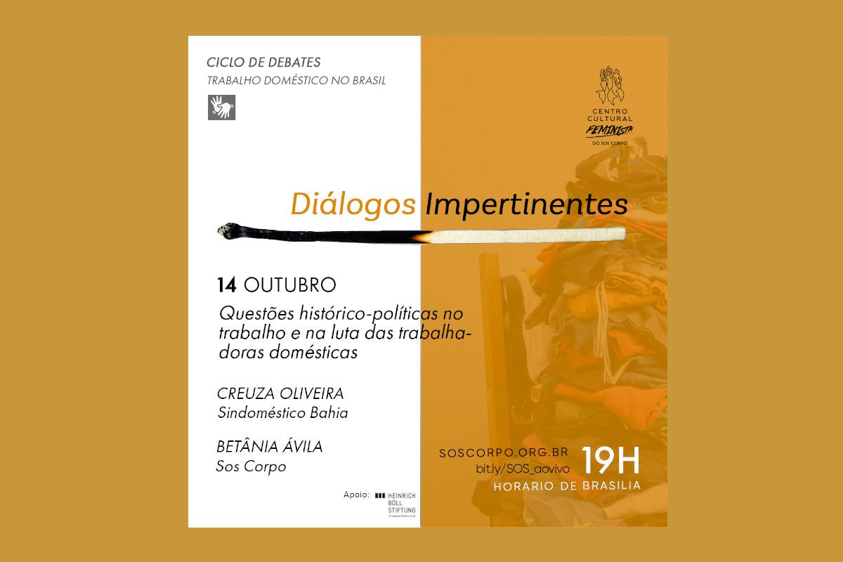 Primeira noite de Diálogos Impertinentes debate as questões históricas que marcam a luta das trabalhadoras domésticas no Brasil