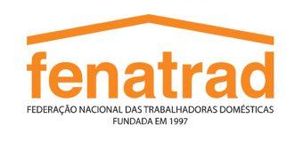 Nota da FENATRAD contra decreto do Governo do Pará que penaliza trabalhadoras domésticas