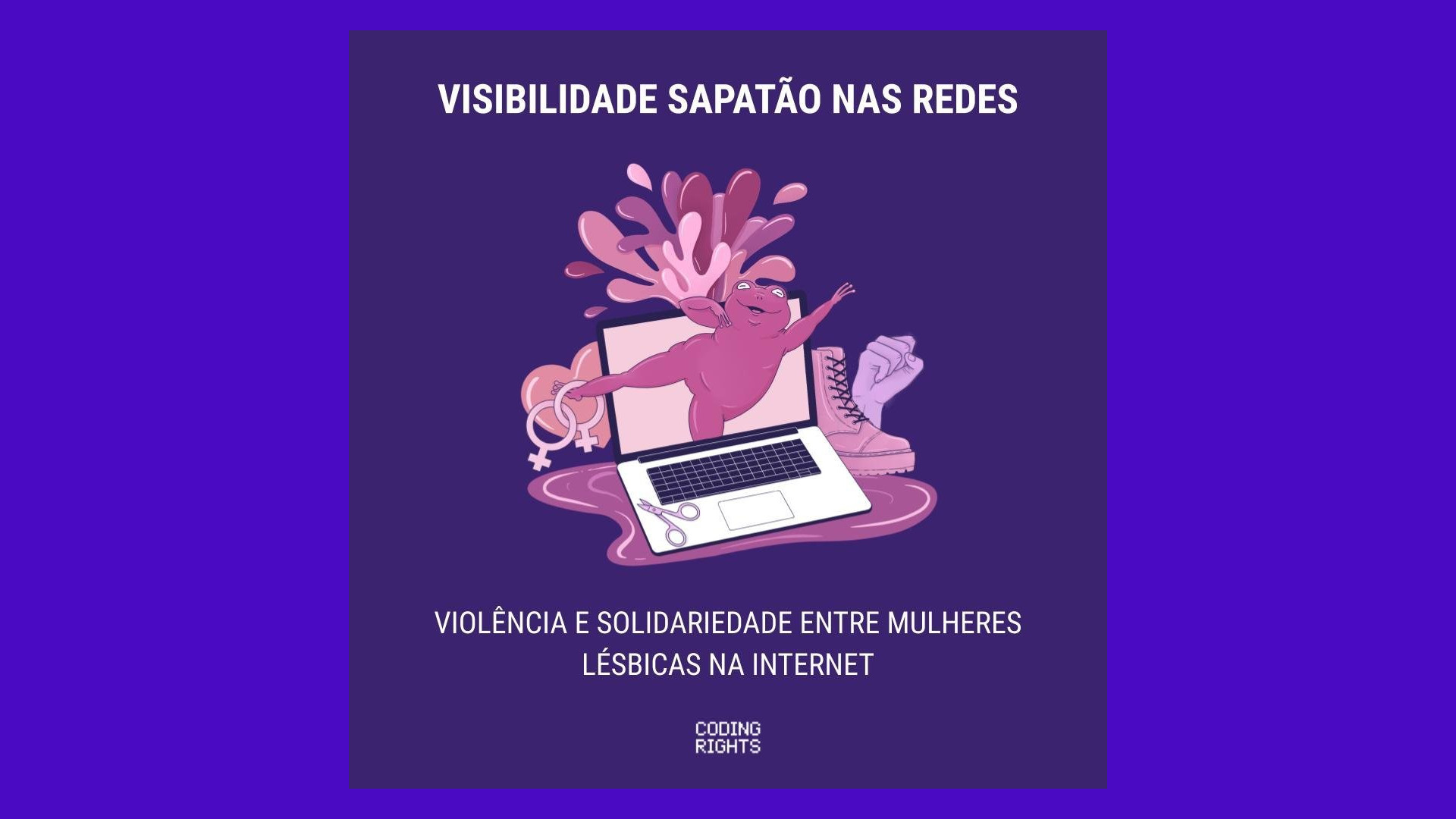 Visibilidade Sapatão na Rede: violência e solidariedade entre mulheres lésbicas na internet