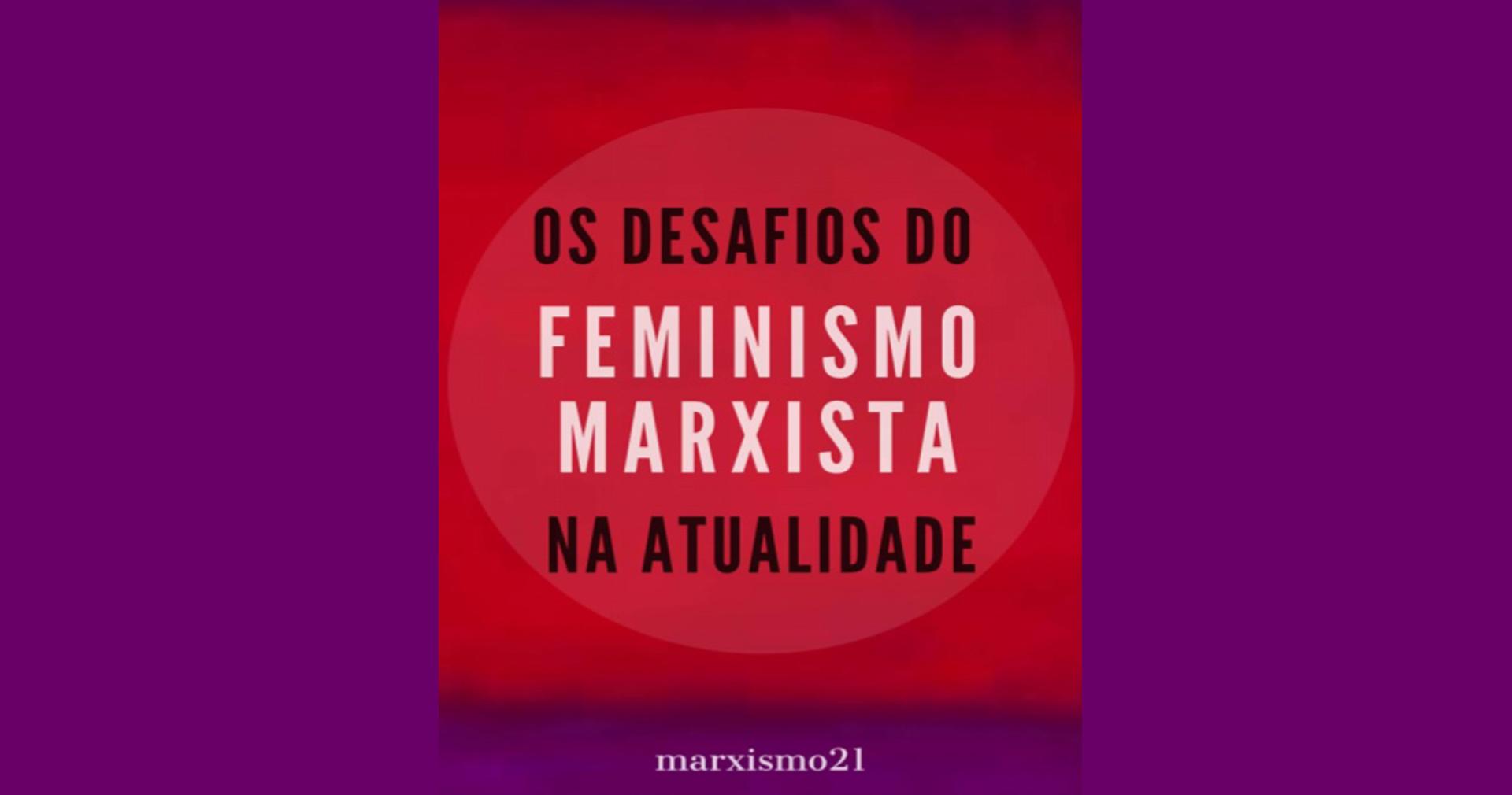 Os desafios do feminismo marxista na atualidade