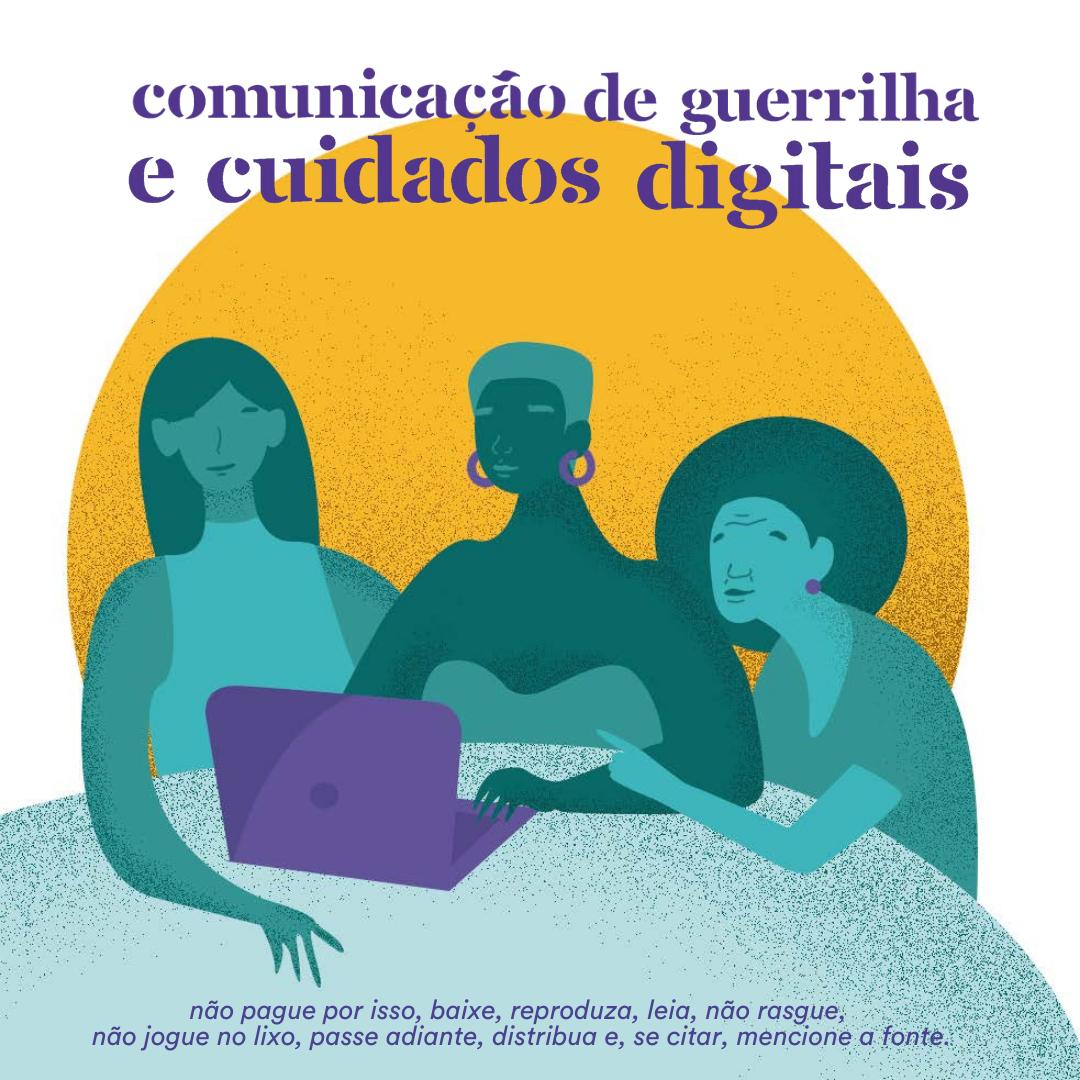 Cartilha feminista para refletir sobre o mundo digital a partir do ativismo