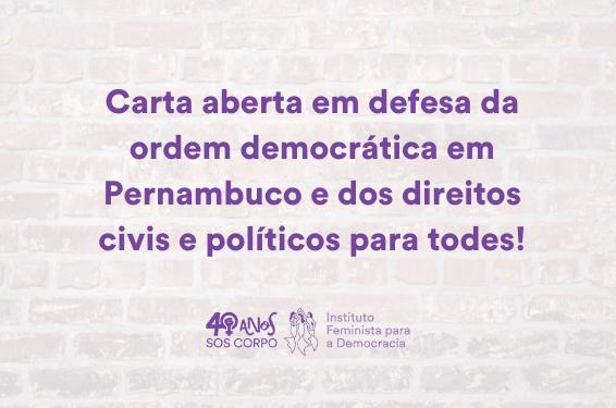 CARTA ABERTA: Em defesa da ordem democrática em Pernambuco e dos direitos civis e políticos para todes!