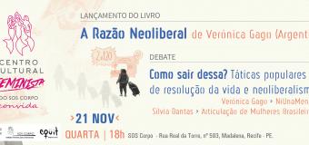 Debate e lançamento de livro sobre neoliberalismo são destaques do Centro Cultural Feminista do SOS Corpo, próxima quarta, dia 21.