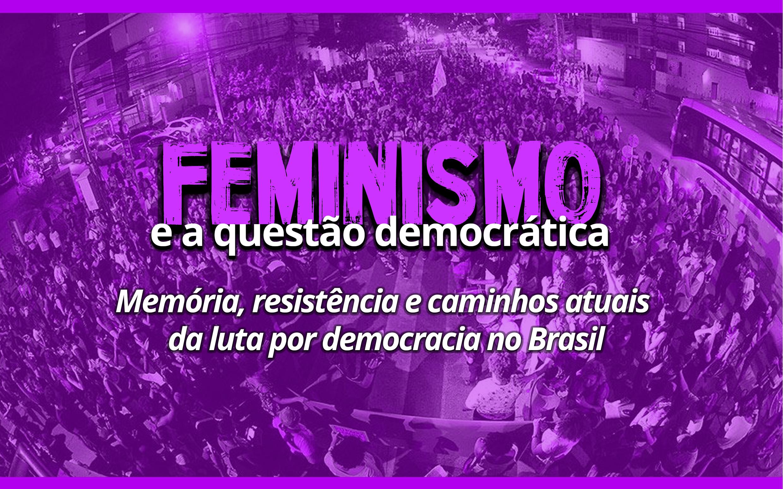 Abertas as inscrições para Seminário sobre Feminismo e a Questão Democrática
