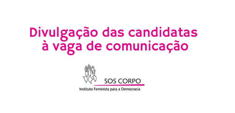 Processo de seleção do SOS Corpo: Atualizada a lista de candidatas