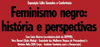 24/07/15, 18h , no Recife – Feminismo negro: debate com Luiza Bairros, Vera Baroni e Betânia Ávila