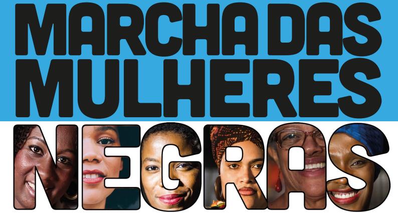 Brasília, 18 NOV 2015:    Vinte mil mulheres negras estarão reunidas para marchar contra o racismo, a violência e pelo bem viver