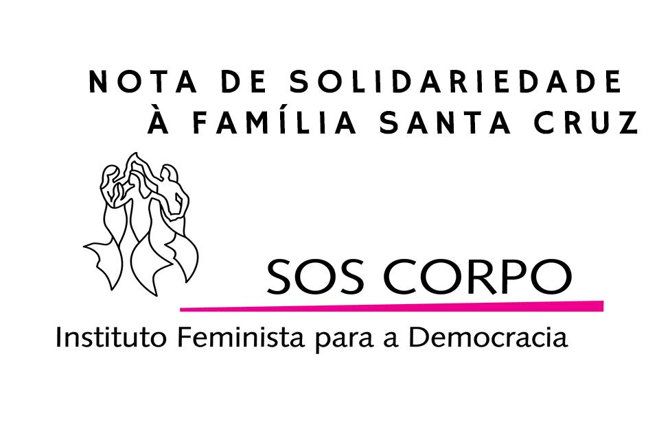 Ditadura nunca mais! Todo apoio à família Santa Cruz