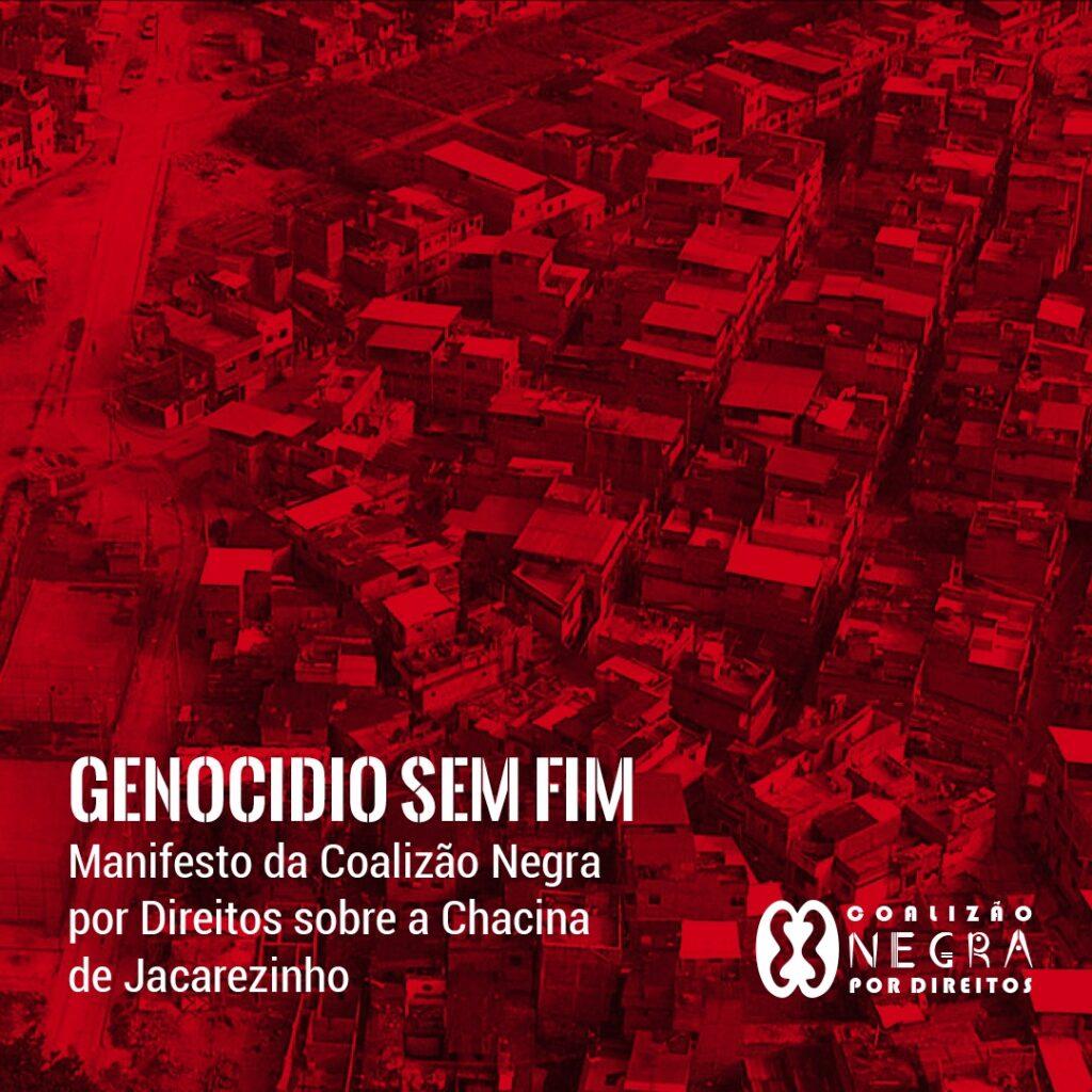 Racismo e Genocídio sem fim: Manifesto da Coalizão Negra por Direitos sobre a Chacina do Jacarezinho