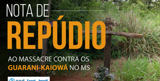 Nota de repúdio ao massacre dos Indígenas Guarani-Kaiowá no Mato Grosso do Sul