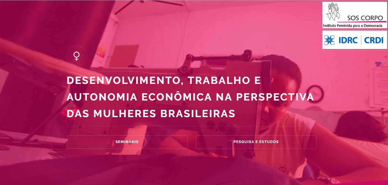 """SOS Corpo divulga resultados da pesquisa """"Desenvolvimento, Trabalho e Autonomia Econômica na perspectiva das mulheres brasileiras"""""""