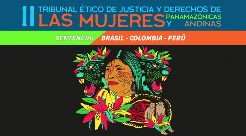 Veredicto do II Tribunal Ético de Justiça e Direitos das Mulheres Panamazônicas e Andinas